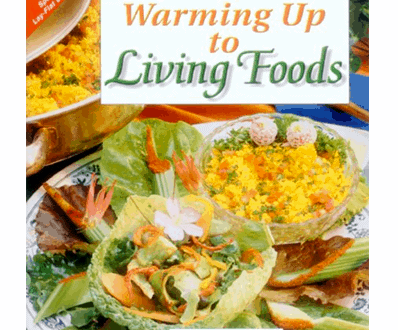 Warming up to Living Foods