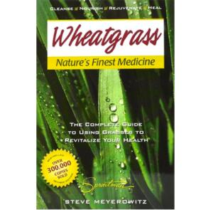 Wheatgrass Natures Finest Medicine By Meyerowitz